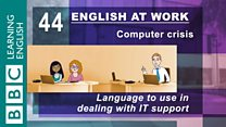 English At work - 44 - Language to use when dealing with IT support