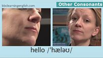 The Sounds of English: Other consonants: hello