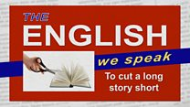 The English We Speak: To cut a long story short: Image