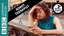 BBC Learning English 6 Minute English robot therapist.jpg