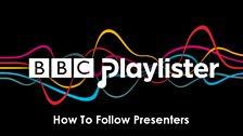 Image for BBC Playlister: How to follow presenters #getplaylisting