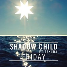 Cover art for Friday (Shadow Child Re-Fri) (feat. Takura)