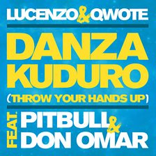 Danza Kuduro (Throw Your Hands Up) (feat. Pitbull & Don Omar)
