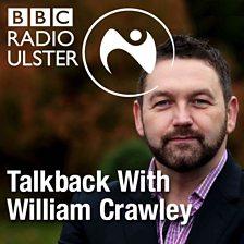 Talkback with William Crawley