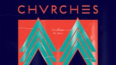 CHVRCHES - The Mother We Share (Radio Edit) (Sound of 2013)
