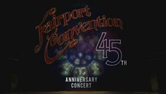 Fairport Convention: 45th Anniversary Concert