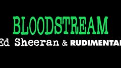 Ed Sheeran + Rudimental - Bloodstream