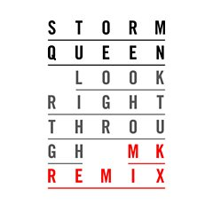 Look Right Through (MK Radio Edit) - Storm Queen
