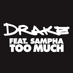 Too Much (feat. Sampha) - Drake