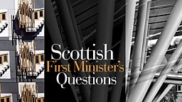 Image for Scottish First Minister's Questions