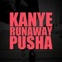 Runaway (feat. Pusha T)