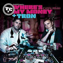 Where's My Money (Caspa Remix)