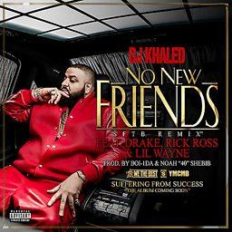 No New Friends (feat. Drake, Rick Ross & Lil Wayne)