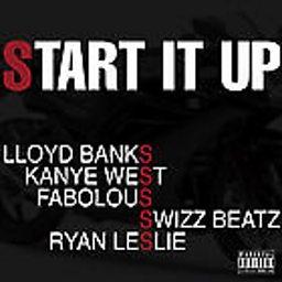 Start It Up (feat. Kanye West, Swizz Beatz, Ryan Leslie & Fabolous)
