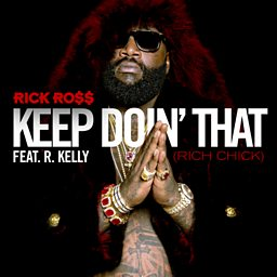 Keep Doin' That (Rich Chick) (feat. R. Kelly)
