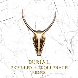 Burial (Skrillex & Trollphace Remix) (feat. Pusha T)