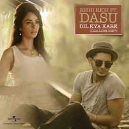 Dil Kya Kare (Did I Love You) (feat. Dasu)