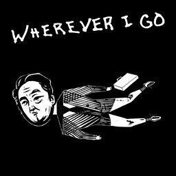 Wherever I Go