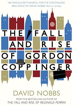 The Fall & Rise of Gordon Coppinger - David Nobbs