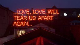 Richard William Wheater & Victoria Lucas' neon sign of a Joy Division lyric