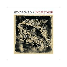 Album of the week - Edwyn Collins - Understated
