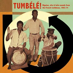 Tumbélé! -Biguine, afro & latin sounds from the French Caribbean, 1963-74