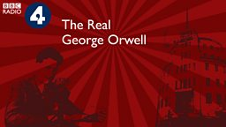 The Real George Orwell