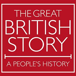 BBC The Great British Story: A People's History