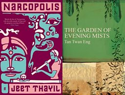 Narcopolis by Jeet Thayil and The Garden of Evening Mists by Tan Twan Eng