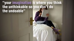 """Your imagination is where you think the unthinkable so you don't do the undo-able."""