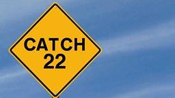 Catch-22 进退两难的状况