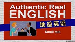Small talk 寒暄