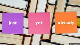 小测验 — 现在完成时的三个标志词:just/yet/already