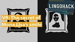 VR: The secret of Mona Lisa's smile
