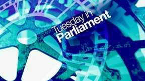Tuesday in Parliament