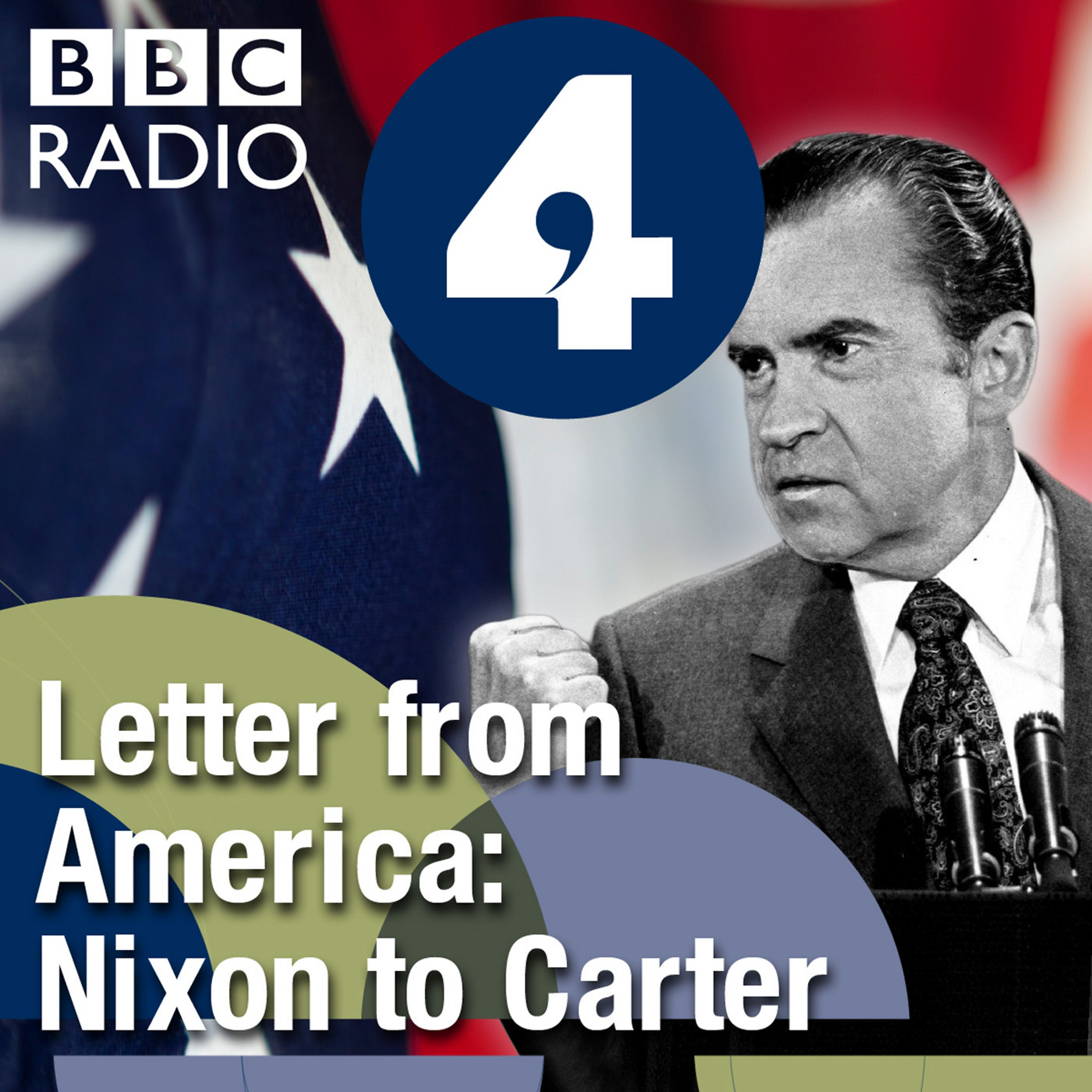 Episode 117 Watergate Unseating A President: Letter From America By Alistair Cooke: From Nixon To