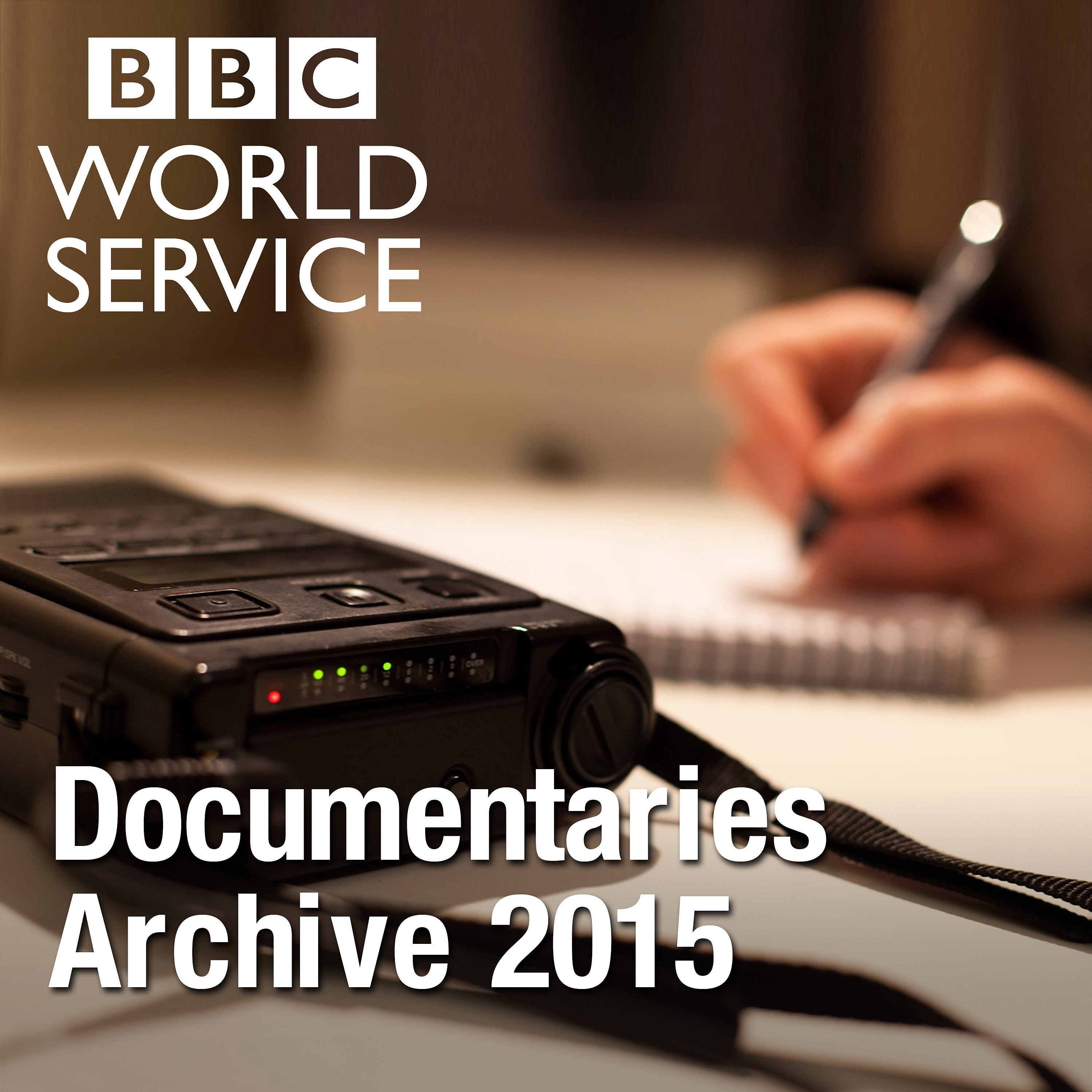 The Documentary Podcast: Archive 2015