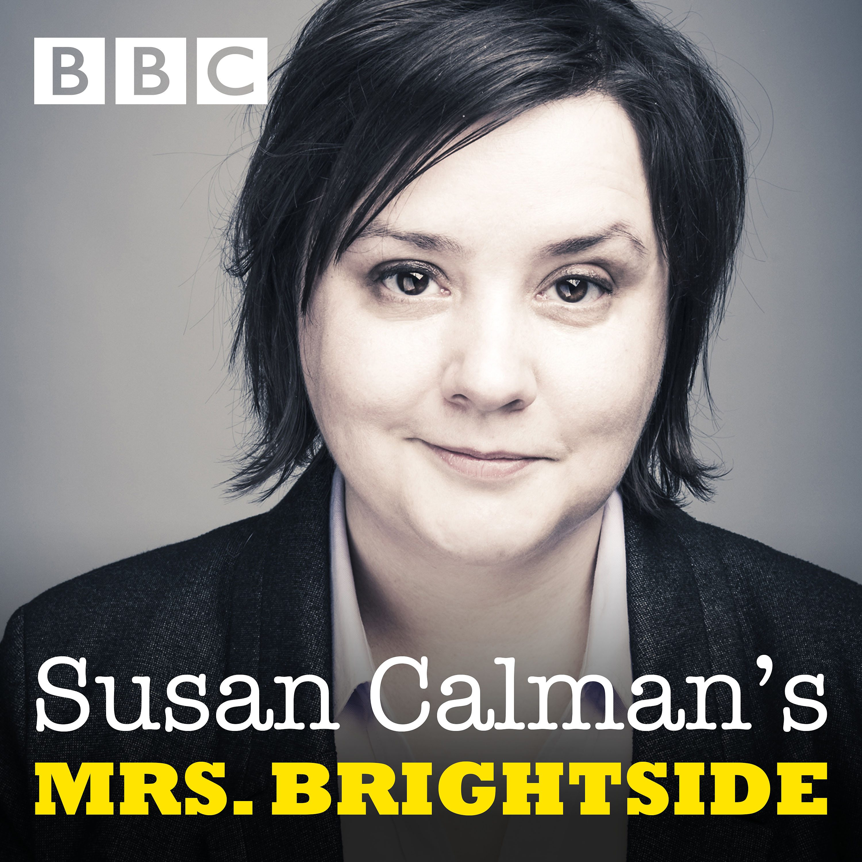 Susan Calman's Mrs Brightside:BBC Radio