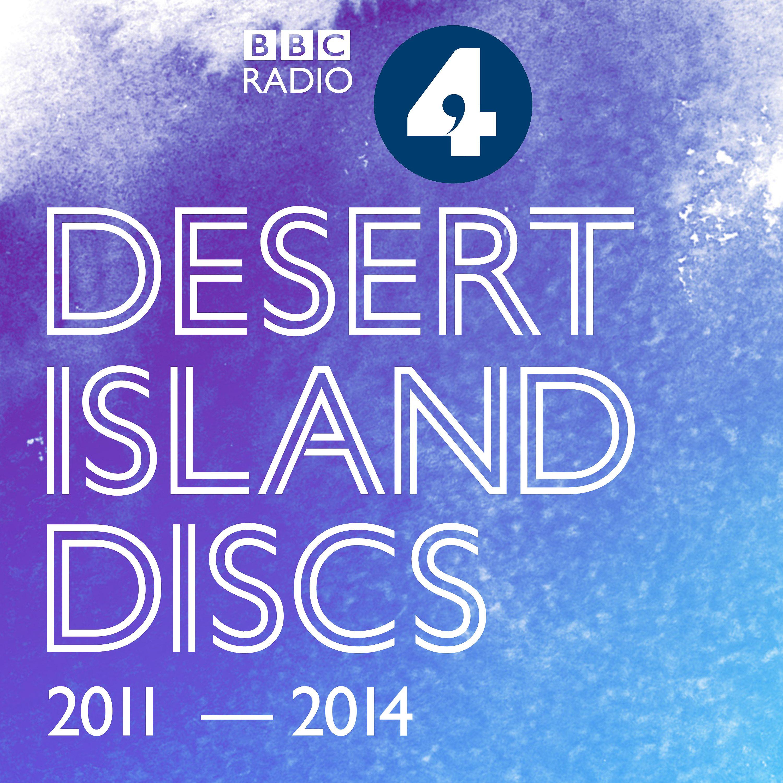 Desert Island Discs: Archive 2011-2014