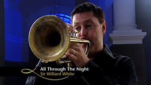 Image for All Through the Night - Sir Willard White (I Believe In Angels)