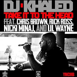 Take It To The Head (feat. Chris Brown, Rick Ross, Nicki Minaj & Lil Wayne)