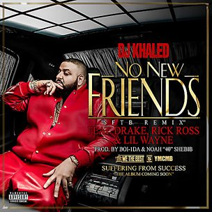 No New Friends (feat. Drake, Rick Ross & Lil Wayne)