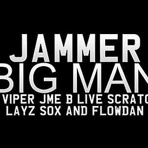Big Man (feat. Viper, Jme, B Live, Scratchy, Lay Z, Sox & Flowdan)