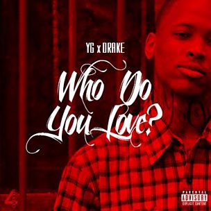 Who Do You Love (feat. Drake)