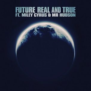 Real And True (feat. Mr Hudson & Miley Cyrus)
