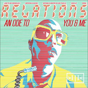 Relations (An Ode To You And Me)