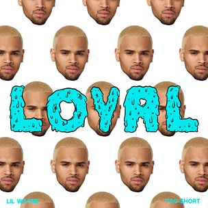 Loyal (West Coast Version) (feat. Lil Wayne & Too $hort)