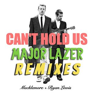 Can't Hold Us (Major Lazer Remix) (feat. Ray Dalton, Swappi & 1st Klase)