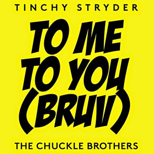 To Me To You (ft. Chuckle Brothers)