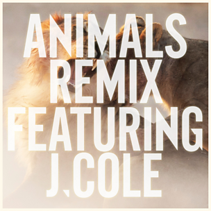 Animals (Remix) (feat. J. Cole)